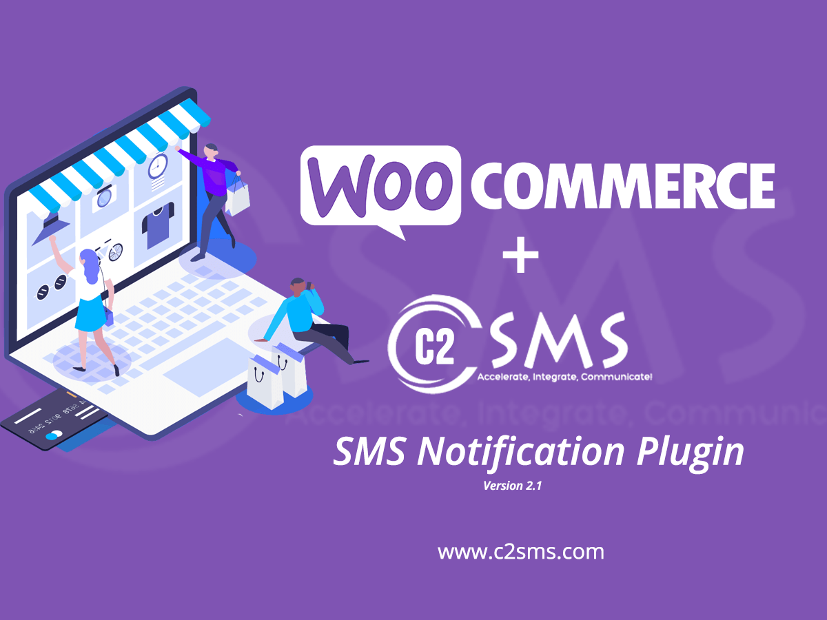 C2SMS Woocommerce SMS plugin 2.1 Features ( Changelog )